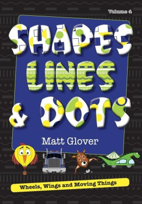Shapes, Lines and Dots(English, Paperback, Matt R Glover)