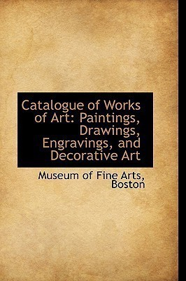 Catalogue of Works of Art(English, Hardcover, Arts Museum Of Fine)