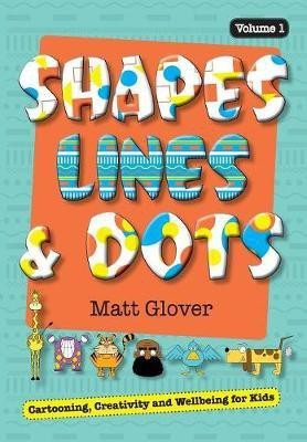 Shapes, Lines and Dots(English, Paperback, Glover Matt R)