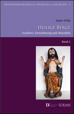Heilige Berge: Exzellenz - Entzauberung - Absurdität. Band 2.(German, Paperback, Jürgen Stillig)