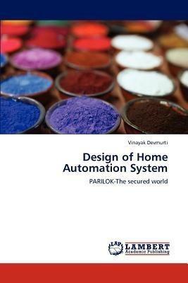 Design of Home Automation System(English, Paperback, Devmurti Vinayak)