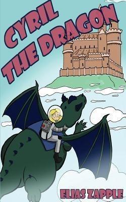 Cyril the Dragon(English, Paperback, Zapple Elias)