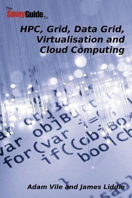 TheSavvyGuideTo HPC, Grid, Data Grid, Virtualisation and Cloud Computing(English, Paperback, Vile Adam)