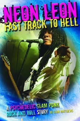 Neon Leon Fast Track to Hell(English, Paperback, Matthews Leon)