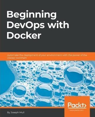 Beginning DevOps with Docker(English, Paperback, Muli Joseph)