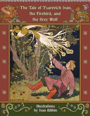 The Tale of Tsarevich Ivan, the Firebird, and the Grey Wolf(English, Paperback, Afanasyev Alexander)