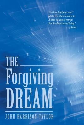 The Forgiving Dream(English, Paperback, Taylor John Harrison)