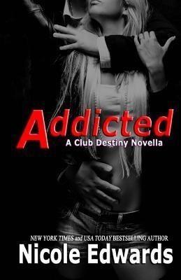 Addicted(English, Paperback, Edwards Nicole)