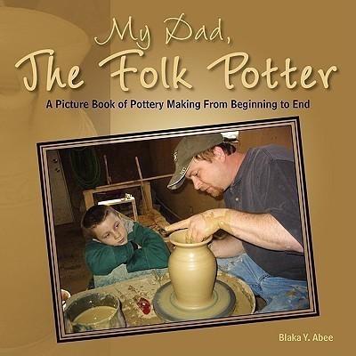 My Dad, the Folk Potter(English, Paperback, Abee Blaka Y)