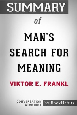 Summary of Man's Search for Meaning by Viktor E. Frankl(English, Paperback, Bookhabits)