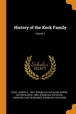 History of the Keck Family; Volume 1(English, Paperback, Rencher Evelyn McAbee [From Old Catalo)