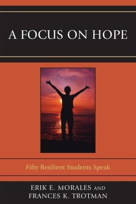 A Focus on Hope(English, Paperback, PhD, professor, chair of department of elementary, secondary education, New Jersey City University Morales Erik E.)
