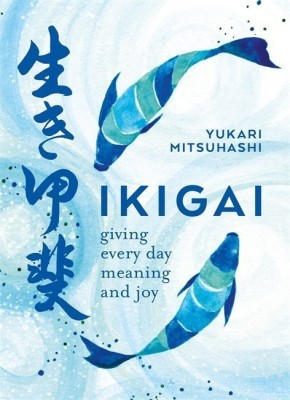 Ikigai(English, Paperback, Mitsuhashi Yukari)