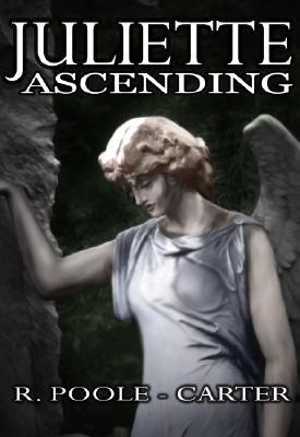 Juliette Ascending(English, Paperback, Poole-Carter Rosemary)