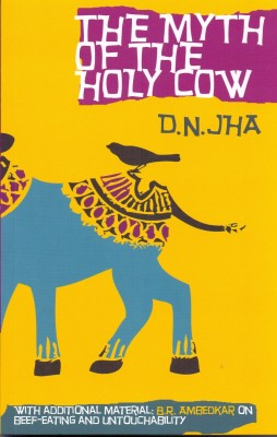 Myth of the Holy Cow(English, Paperback, Jha D.n.)