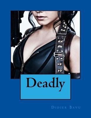 Deadly(French, Paperback, Bavu Didier)