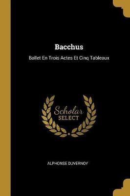 Bacchus(English, Paperback / softback, Duvernoy Alphonse)