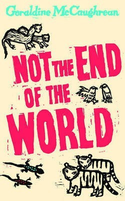 Not the End of the World(English, Hardcover, McCaughrean Geraldine)