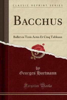 Bacchus(French, Paperback, Hartmann Georges)