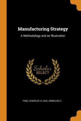 Manufacturing Strategy(English, Paperback, Fine Charles H)