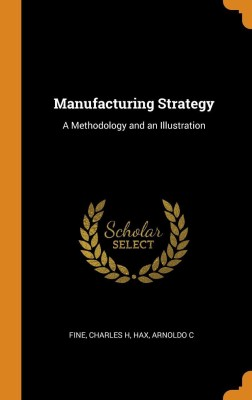 Manufacturing Strategy(English, Hardcover, Fine Charles H)