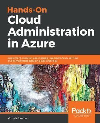 Hands-On Cloud Administration in Azure(English, Paperback, Toroman Mustafa)