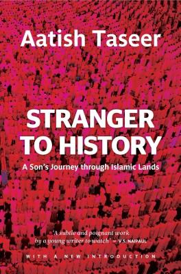 STRANGER TO HISTORY(English, Paperback, Aatish Taseer)