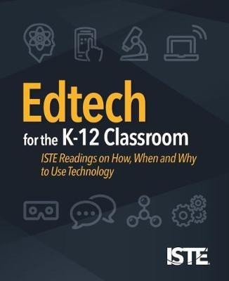 Edtech for the K-12 Classroom(English, Paperback, International Society for Technology in Education)