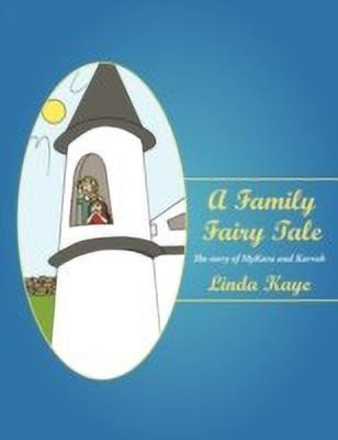 A Family Fairy Tale(English, Paperback, Kaye Linda)