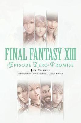 Final Fantasy XIII: Episode Zero -Promise-(English, Paperback, Eishima Jun)