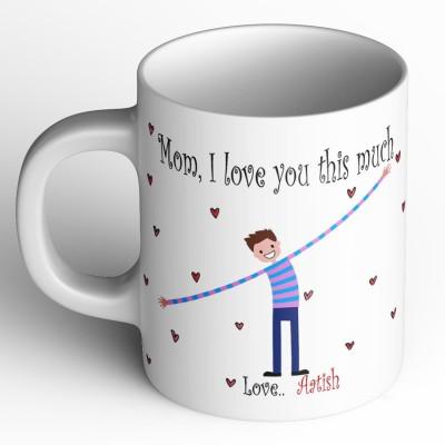 Abaronee Aatish I love you mom m021 Ceramic Mug(350 ml)