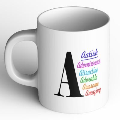Abaronee Aatish c001 in name Ceramic Mug(350 ml)