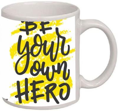 Sudesh Be Your Own hero white motivation mug Ceramic Mug(350 ml)