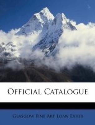 Official Catalogue(English, Paperback, Exhib Glasgow Fine Art Loan)