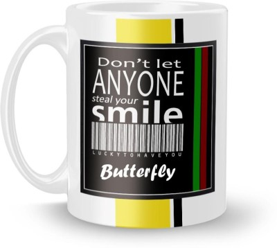Beautum DON'T LET ANYONE STEAL YOUR SMILE Butterfly LUCKY TO HAVE YOU Printed White Ceramic Model No:BDLASZX023916 Ceramic Coffee Mug(350...