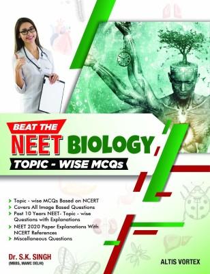 Beat the Neet Biology Topic-Wise MCQS(English, Paperback, Singh S.K.)