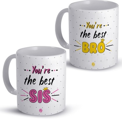 JHINGALALA You're The Best Sis and You're The Best Bro Printed Combo Pack for Sister, Brother, Cousins For Birthday, Gift Pack For Raksha Bandhan Ceramic Coffee Mug(325 ml, Pack of 2)