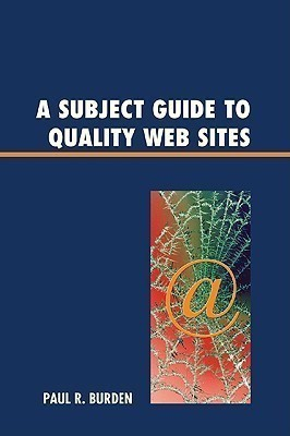A Subject Guide to Quality Web Sites(English, Hardcover, Burden Paul R.)