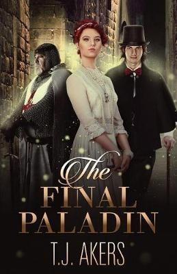 The Final Paladin(English, Paperback, Akers T J)