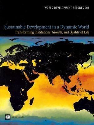 World Development Report: Sustainable Development in a Dynamic World - Transforming Institutions, Growth and Quality of Life(English, Paperback, World Bank)
