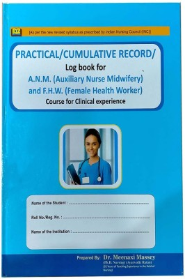 Practical/Cumulative Record/Log Book For ANM And FHW (Female Health Worker)/Course For Clinical Experience By Dr. Meenaxi Massey(Hardcover, Dr. Meenaxi Massey)