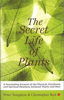 The Secret Life of Plants(English, Paperback, Tompkins Peter)