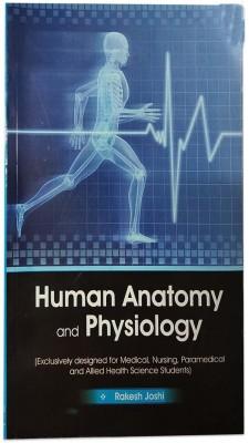 Human Anatomy And Physiology By Rakesh Joshi(Paperback, Rakesh Joshi)