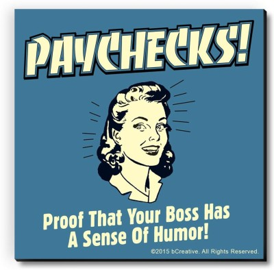 bCreative Paychecks! Proof That Your Boss Has A Sense Of Humor! Fridge Magnet, Door Magnet Pack of 1 Multicolor