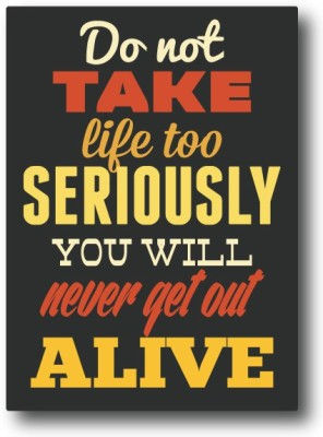 Nourish Don't Take Life Too Seriously Fridge Magnet Pack of 1 Multicolor
