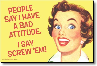 bCreative People Say I Have A Bad Attitude Fridge Magnet, Door Magnet Pack of 1 Multicolor