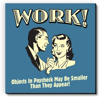 bCreative Work! Objects In Paycheck May Be Smaller Than They Appear! Fridge Magnet, Door Magnet Pack of 1 Multicolor