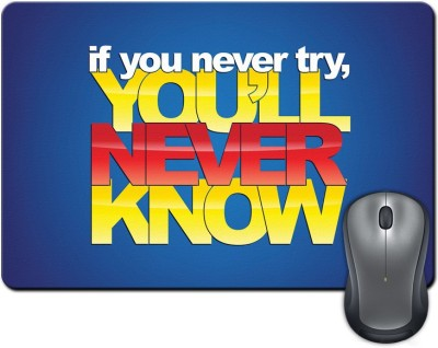ShopMantra If You Never Try, You'll Never Know Mousepad Multicolor
