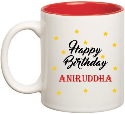 Huppme Happy Birthday Aniruddha Inner Red Ceramic Mug(350 ml), Red;white