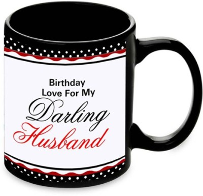 alwaysgift Bithday Love For My Darling Husband Ceramic Mug(350 ml) at flipkart